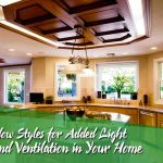 Window Styles for Added Light and Ventilation in Your Home